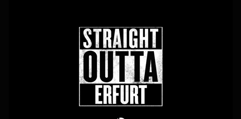 Straight Outta Erfurt