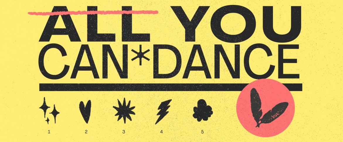 ALL YOU CAN DANCE!